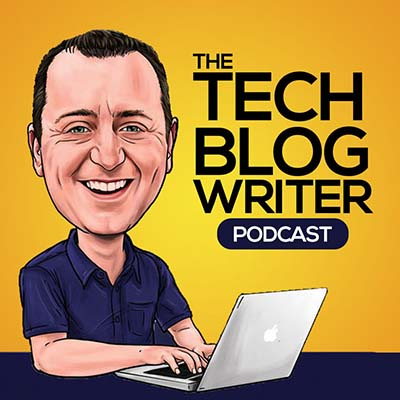 The Tech Blog Writer Podcast